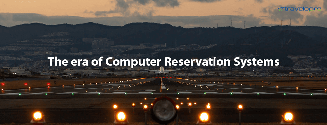 history-of-flight-booking-crs-gds-distribution-travel-agencies