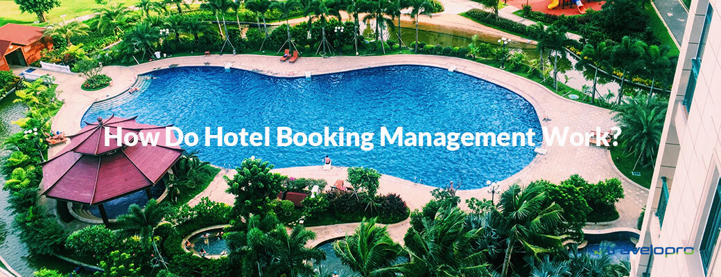 How Hotel Management Works?