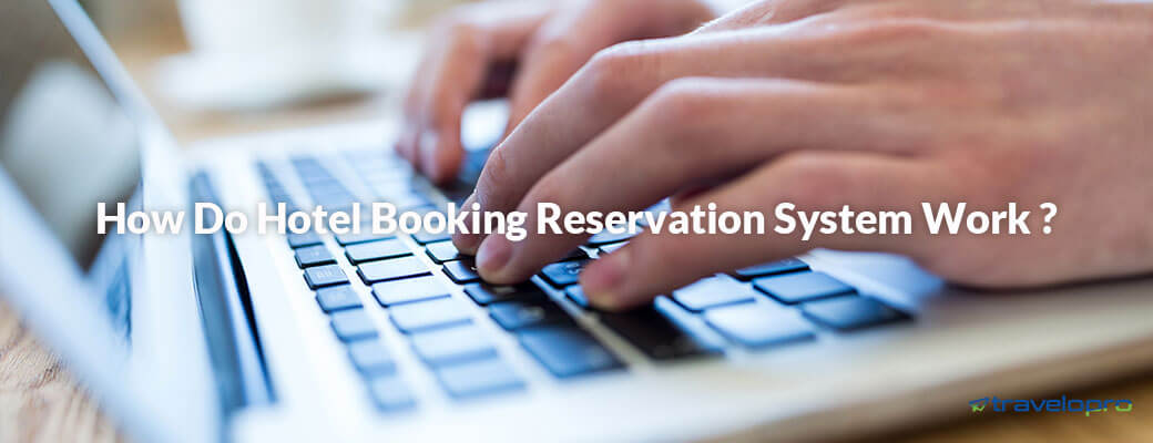 How Hotel Booking Reservation System Works?