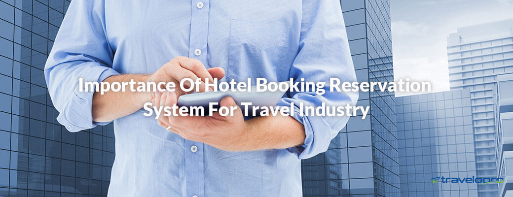 Importance of Hotel Booking Reservation System